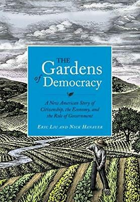 The Gardens of Democracy: A New American Story of Citizenship, the Economy, and