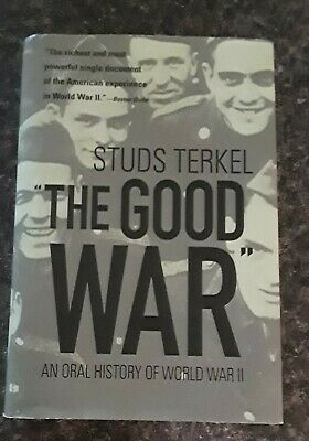 The Good War: An Oral History of World War II by Terkel, Studs HB