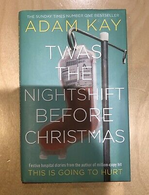Twas The Nightshift Before Christmas by Adam Kay. Read Once. RRP £9.99