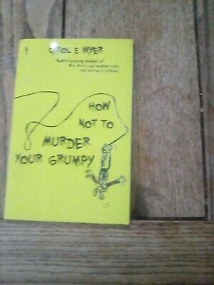 How Not To Murder Your Grumpy, Very Good Condition Book, Wyer, Carol, ISBN 19082
