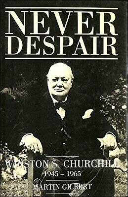 Churchill, Winston S.: Never Despair, 1945-65 v. 8, Martin Gilbert, Used; Good B
