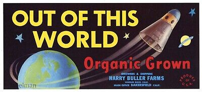 OUT OF THIS WORLD Brand NASA, Space, Bakersfield *AN ORIGINAL CRATE LABEL* 173