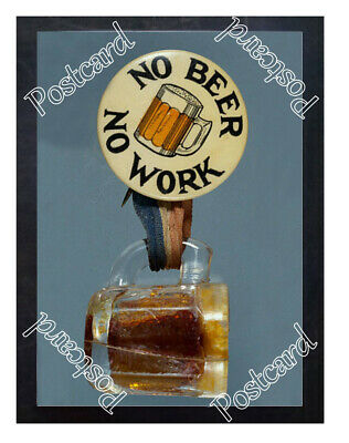 Historic Anti-Prohibition, No Beer No Work Beer Ad Postcard