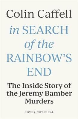 In Search of the Rainbow's End by Colin Caffell (author)