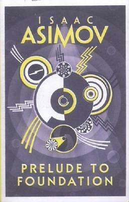 Prelude to Foundation by Isaac Asimov (author)