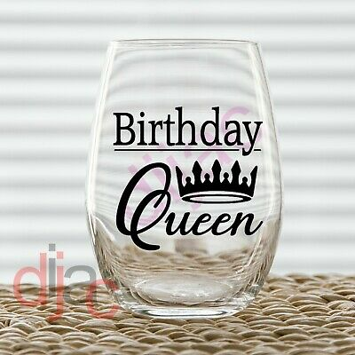 BIRTHDAY QUEEN VINYL DECAL for WINE GLASS, GIN GLASS, MUG