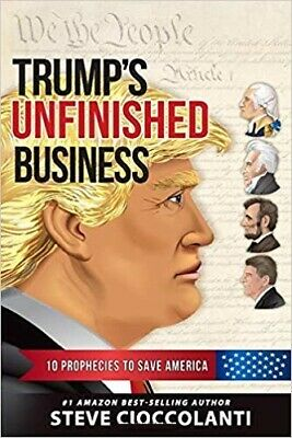 Trump's Unfinished Business: 10 Prophecies to Save America PAPERBACK – 2020 b...