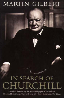 In Search of Churchill, Martin Gilbert, Used; Good Book