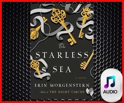 The Starless Sea A Novel by Erin Morgenstern Audiobook