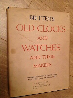 Brittens Old Clocks And Watches And Their Makers Seventh Edition Hardback Good