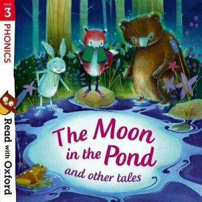 Read with Oxford: Stage 3: Phonics: The Moon in the Pond and Ot... 9780192765185