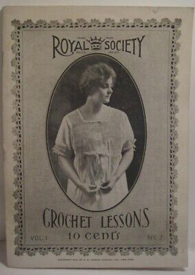 Old 1916 Royal Society Vol 1 No 7 Crochet Lessons Booklet - Antique Sewing