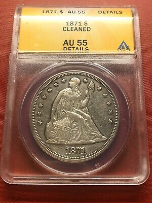 1871 $1 ANACS AU 55 Details (Cleaned) Liberty Seated Dollar; (Great Details!)