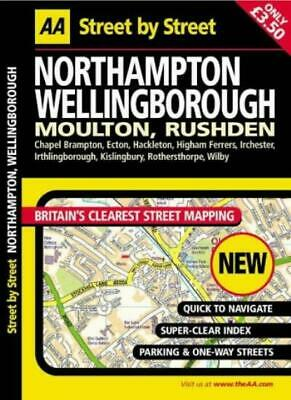 AA Street by Street: Northampton, Wellingborough, Moulton, Rushden By AA Publis