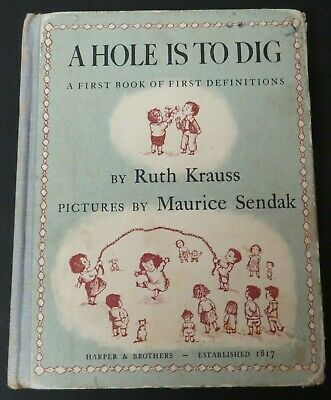 A Hole Is to Dig by Ruth Krauss Maurice Sendak (1952, Hardcover)