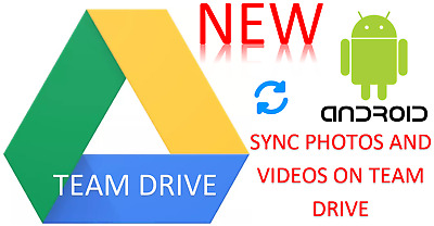 Google Team Drive - Sync Photos and Videos Tool for Android - Sync Google Team