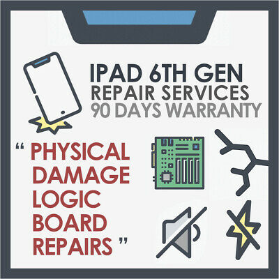 """iPad 6th Gen - """"Physical Damage & Motherboard Logic board Issue"""" Repair service"""