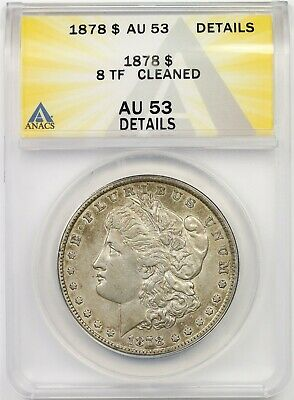 1878 8TF $1 ANACS AU 53 Details (Cleaned) Morgan Silver Dollar