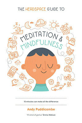 """THE HEADSPACE GUIDE TO""""MEDITATION AND MINDFULNESS"""" PAPER BACK BY Andy Puddicombe"""