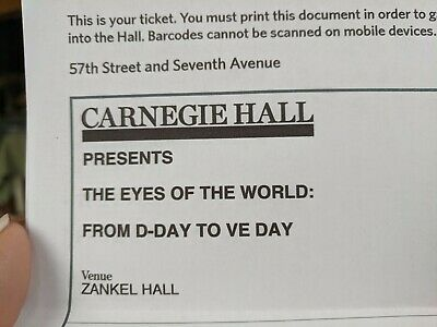 Two Mezz box tix Carnegie Hall 6/6/20 The Eyes of the World:From D-Day to VE Day
