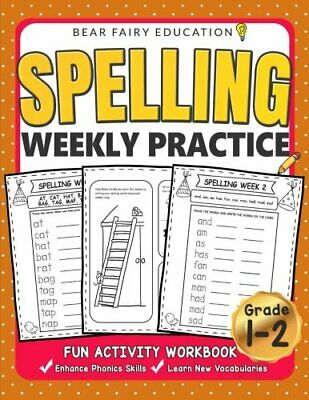 Spelling Weekly Practice for 1st 2nd Grades... PAPERBACK 2018 by Bear Fairy E...