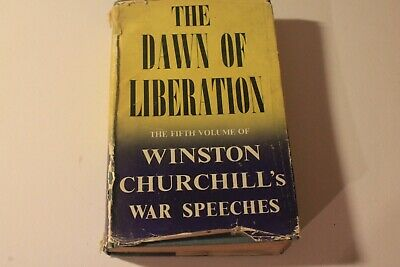 The Dawn of Liberation Winston Churchill War Speeches (Hdbk 1947) WWII interest