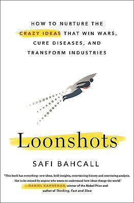 By Safi Bahcall: Loonshots: How to Nurture the Crazy Ideas (2019, Digitaldown)