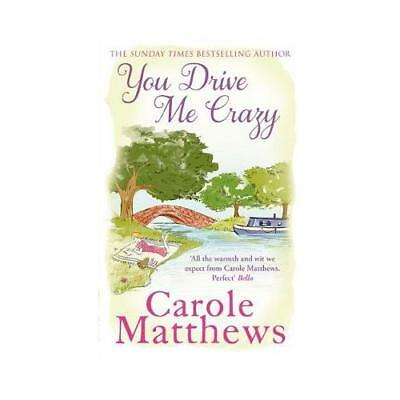 You Drive Me Crazy by Carole Matthews (author)