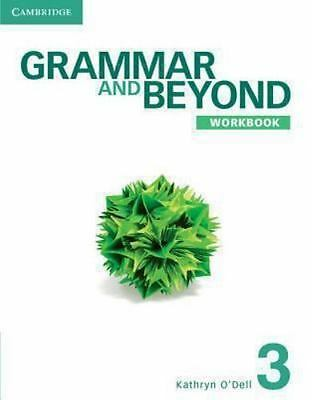 Grammar and Beyond: Grammar and Beyond Level 3 Workbook by Kathryn O'Dell (2012,