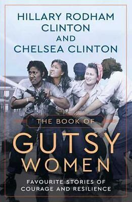 The Book of Gutsy Women by Hillary Rodham Clinton (author), Chelsea Clinton (...