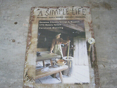 A SIMPLE LIFE MAGAZINE FALL 2015 Antiques Early Homes History Primitives AAFA