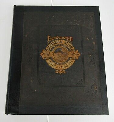 1876 Illustrated Historical Atlas of Indiana by Baskin, Forster & Co, Chicago IL