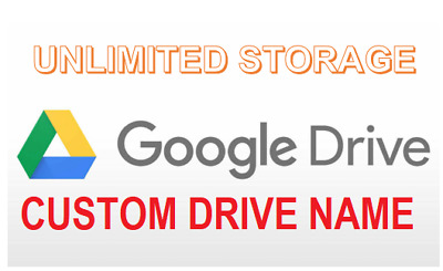 Unlimited Google Drive Storage/ CUSTOM DRIVE NAME (For Your Gmail)