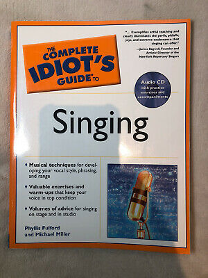 The Complete Idiot's Guide® to Singing. Included CD