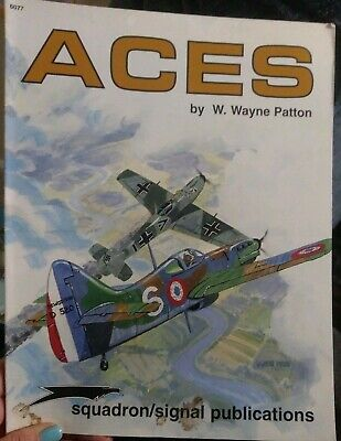 ACES by W. Wayne Patton Squadron Signal 6077 SB 1998 good condition!