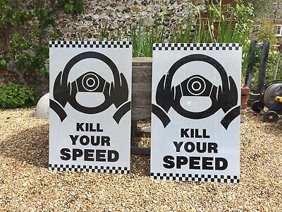 Kill Your Speed Sign, Slow Down Sign X 2