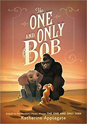 The One and Only Bob (One and Only Ivan) HARDCOVER 2020 Katherine Applegate