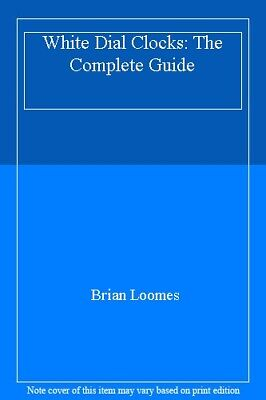 White Dial Clocks: The Complete Guide-Brian Loomes