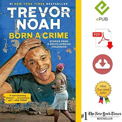 Trevor Noah Born A Crime Stories From A South African Childhood ⚡️P-D-F⚡️