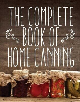 The Complete Book of Home Canning PAPERBACK 2015 by The United States Departm...