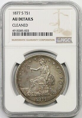 1877-S T$1 NGC AU Details (Cleaned) Trade Dollar