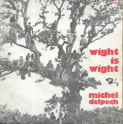 45 Tours.  Michel Delpech. Wight Is Wight.    C 1