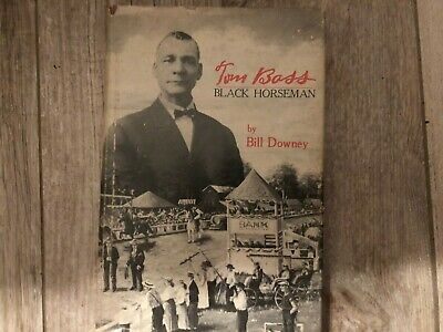 Rare Saddlebred Book: TOM BASS BLACK HORSEMAN 1975 1st EDITION