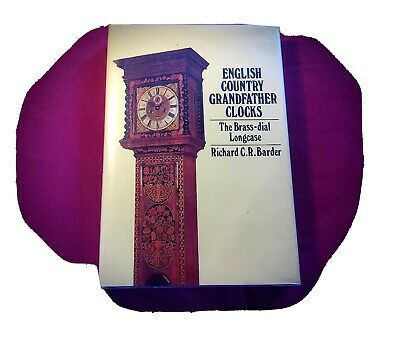 English Country Grandfather Clocks - The Brass-Dial Longcase - C.R.Barber