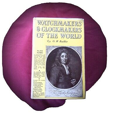 Watchmakers and Clockmakers of the World - G.H.Baillie
