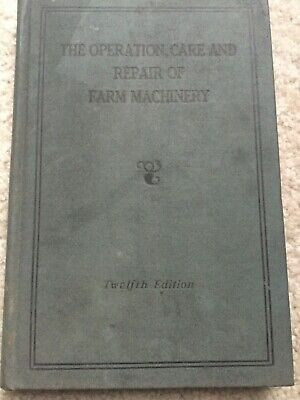 ca 1938  the Operation Care and Repair of Farm Machinery by John Deere Moline