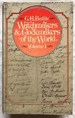 WATCHMAKERS AND CLOCKMAKERS OF THE WORLD VOL 1. G H BAILLIE. 1982 Reprint 3rd Ed
