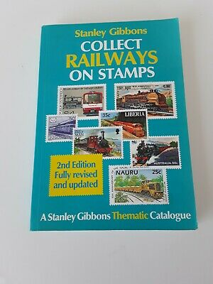 Stanley Gibbons Collect Railways on Stamps 2nd edition 1990 in good condition.