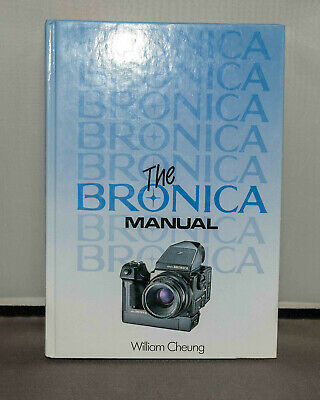 Bronica Manual by Willaim Cheung   1989