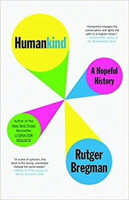 Humankind: A Hopeful History HARDCOVER – June 2, 2020 by Rutger Bregman